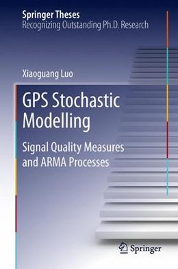 Abbildung von Luo | GPS Stochastic Modelling | 1. Auflage | 2013 | beck-shop.de
