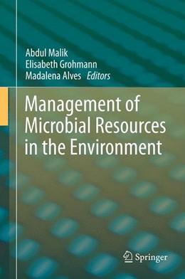 Abbildung von Malik / Grohmann | Management of Microbial Resources in the Environment | 1. Auflage | 2013 | beck-shop.de
