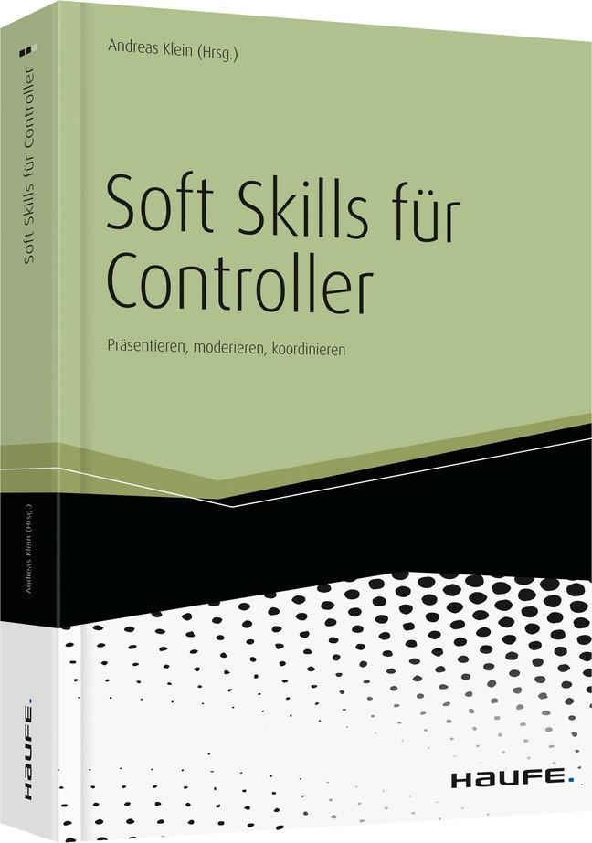 Soft Skills für Controller | Klein | 1. Auflage 2013, 2013 | Buch (Cover)