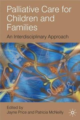 Abbildung von Price / McNeilly   Palliative Care for Children and Families   2009   An Interdisciplinary Approach