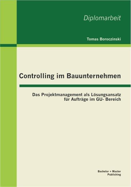 Controlling im Bauunternehmen   Boroczinski   1. Auflage 2013, 2012   Buch (Cover)