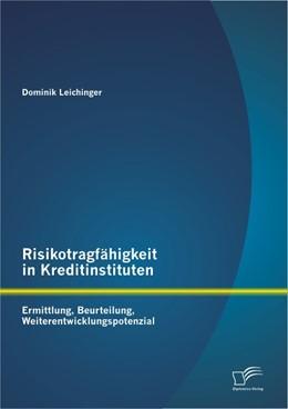 Abbildung von Leichinger   Risikotragfähigkeit in Kreditinstituten   1. Auflage 2013   2012   Ermittlung, Beurteilung, Weite...