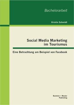 Abbildung von Schmidt | Social Media Marketing im Tourismus | 1. Auflage 2013 | 2012 | Eine Betrachtung am Beispiel v...