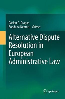Abbildung von Dragos / Neamtu   Alternative Dispute Resolution in European Administrative Law   2014