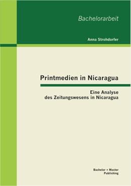 Abbildung von Strohdorfer | Printmedien in Nicaragua: Eine Analyse des Zeitungswesens in Nicaragua | 2012