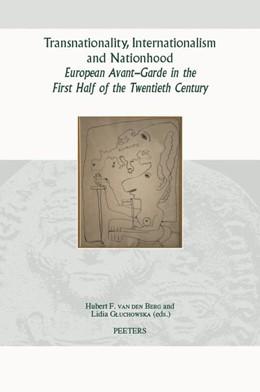 Abbildung von van den Berg / Gluchowska | Transnationality, Internationalism and Nationhood | 2013 | European Avant-Garde in the Fi... | Volume 48