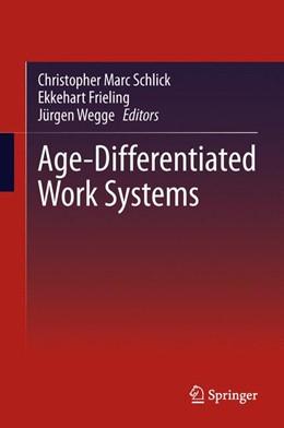 Abbildung von Schlick / Frieling / Wegge | Age-Differentiated Work Systems | 2013