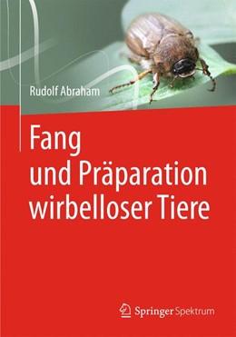 Abbildung von Abraham | Fang und Präparation wirbelloser Tiere | 2012