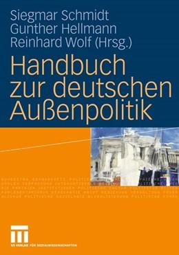 Abbildung von Schmidt / Hellmann / Wolf | Handbuch zur deutschen Außenpolitik | 2013 | 2012