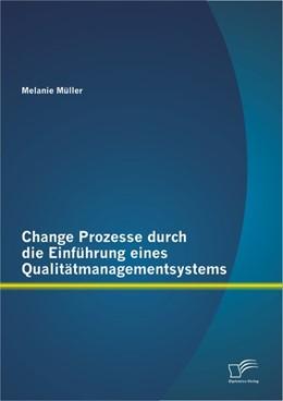 Abbildung von Müller | Change Prozesse durch die Einführung eines Qualitätmanagementsystems | 1. Auflage 2013 | 2012