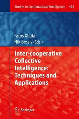 Abbildung von Xhafa / Bessis | Inter-cooperative Collective Intelligence: Techniques and Applications | 2013 | 495