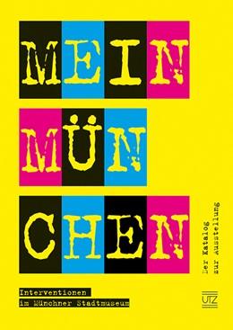 Abbildung von Moser / Eymold | Mein München | 2012 | Interventionen im Münchner Sta...