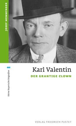 Abbildung von Memminger | Karl Valentin | 2011 | Der grantige Clown