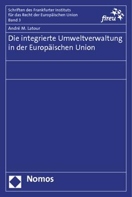 Abbildung von Latour | Die integrierte Umweltverwaltung in der Europäischen Union | 2013 | 3