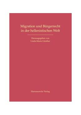 Abbildung von Günther | Migration und Bürgerrecht in der hellenistischen Welt | 2012