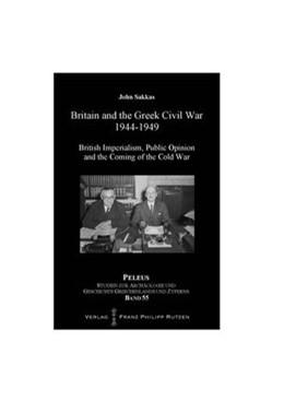 Abbildung von Sakkas | Britain and the Greek Civil War 1944–1949 | 2013 | British Imperialism, Public Op... | 55