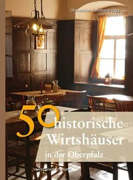Abbildung von 50 historische Wirtshäuser in der Oberpfalz | aktualisierte | 2019