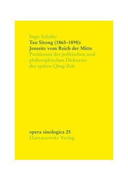 Abbildung von Schäfer | Tan Sitong (1865–1898): Jenseits vom Reich der Mitte | 2013 | Positionen des politischen und... | 25