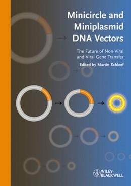 Abbildung von Schleef   Minicircle and Miniplasmid DNA Vectors   2013   The Future of Non-Viral and Vi...
