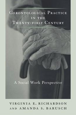 Abbildung von Richardson / Barusch | Gerontological Practice for the Twenty-first Century | 2005