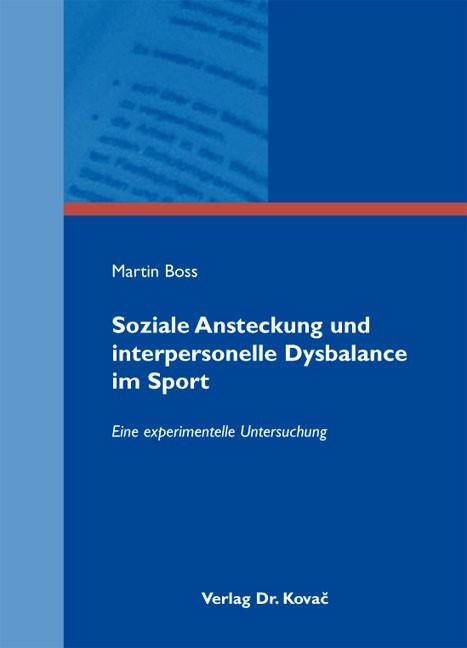 Soziale Ansteckung und interpersonelle Dysbalance im Sport | Boss, 2012 | Buch (Cover)