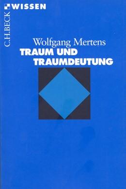 Abbildung von Mertens, Wolfgang   Traum und Traumdeutung   4. Auflage   2008   2117   beck-shop.de