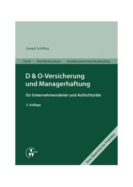 Abbildung von Schilling | D&O-Versicherung und Managerhaftung für Unternehmensleiter und Aufsichtsräte | 3. Auflage | 2013 | D&O - Straf-Rechtsschutz - Ans...