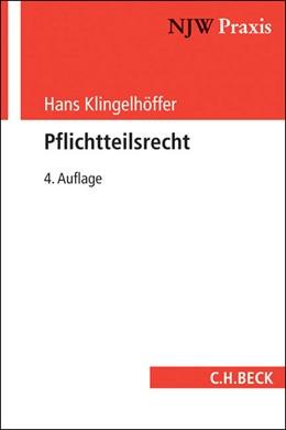 Abbildung von Klingelhöffer | Pflichtteilsrecht | 4., völlig überarbeitete Auflage | 2014