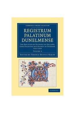 Abbildung von Hardy   Registrum Palatinum Dunelmense   2012   The Register of Richard de Kel...