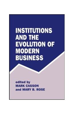 Abbildung von Casson / Rose | Institutions and the Evolution of Modern Business | 1998