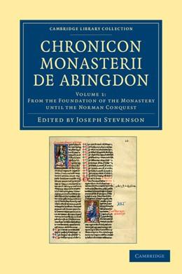 Abbildung von Stevenson | Chronicon Monasterii de Abingdon | 2012 | Volume: 1 From the Foundation ...