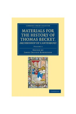 Abbildung von Robertson | Materials for the History of Thomas Becket, Archbishop of Canterbury (Canonized by Pope Alexander III, AD 1173) | 2012