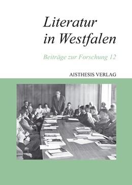 Abbildung von Gödden | Literatur in Westfalen | 1., Auflage | 2012 | Beiträge zur Forschung 12 | 12