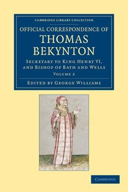 Abbildung von Beckington / Williams | Official Correspondence of Thomas Bekynton | 2012 | Secretary to King Henry VI, an...