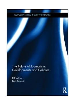 Abbildung von Franklin   The Future of Journalism: Developments and Debates   2013