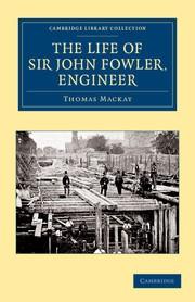 Abbildung von Mackay   The Life of Sir John Fowler, Engineer   2013