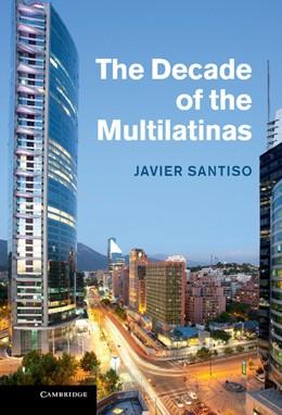 Abbildung von Santiso | The Decade of the Multilatinas | 1. Auflage | 2013 | beck-shop.de