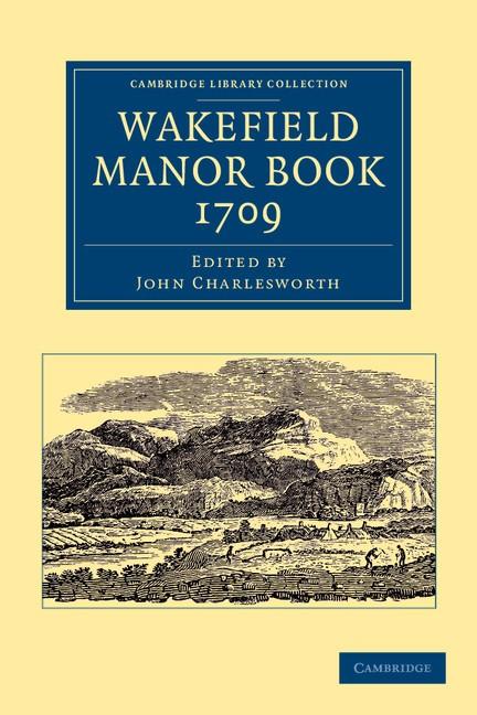 Abbildung von Charlesworth | Wakefield Manor Book, 1709 | 2013