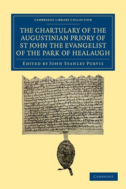 Abbildung von Purvis | The Chartulary of the Augustinian Priory of St John the Evangelist of the Park of Healaugh | 2013