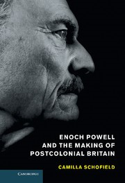 Abbildung von Schofield | Enoch Powell and the Making of Postcolonial Britain | 2013
