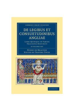 Abbildung von Bracton / Twiss | De legibus et consuetudinibus Angliae 6 Volume Set | 2012