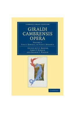 Abbildung von Brewer / Dimock / Warner | Giraldi Cambrensis opera | 2012 | Volume: 7 Vita S. Remigii, et ...