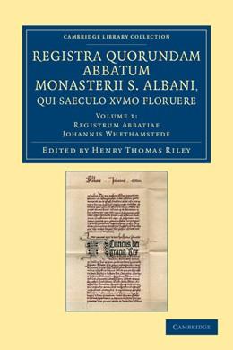 Abbildung von Riley / Whethamstede | Registra quorundam abbatum monasterii S. Albani, qui saeculo XVmo. floruere | 2012
