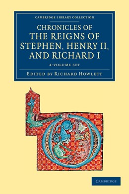 Abbildung von Howlett | Chronicles of the Reigns of Stephen, Henry II, and Richard I 4 Volume Set | 2012