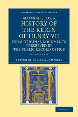 Abbildung von Campbell | Materials for a History of the Reign of Henry VII 2 Volume Set | 2012 | From Original Documents Preser...