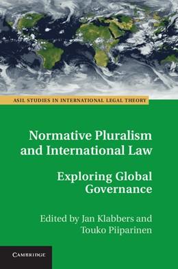 Abbildung von Klabbers / Piiparinen   Normative Pluralism and International Law   2013   Exploring Global Governance