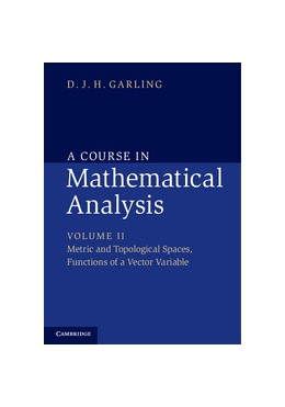 Abbildung von Garling | A Course in Mathematical Analysis: Volume 2, Metric and Topological Spaces, Functions of a Vector Variable | 2014