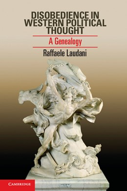 Abbildung von Laudani   Disobedience in Western Political Thought   2013   A Genealogy