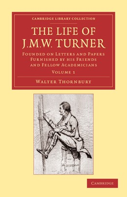Abbildung von Thornbury | The Life of J. M. W. Turner | 2013 | Founded on Letters and Papers ...