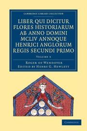 Abbildung von Roger of Wendover / Hewlett | Rogeri de Wendover Liber qui Dicitur Flores Historiarum ab Anno Domini MCLIV annoque Henrici Anglorum Regis Secundi Primo | 2012